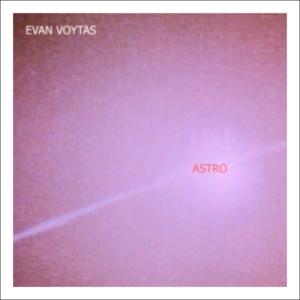 Evan Voytas - Astro