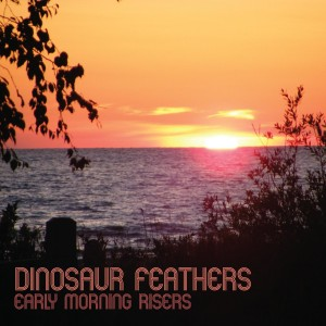 Dinosaur Feathers - Early Morning Risers