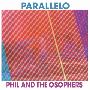 Phil and the Osophers - Parallelo