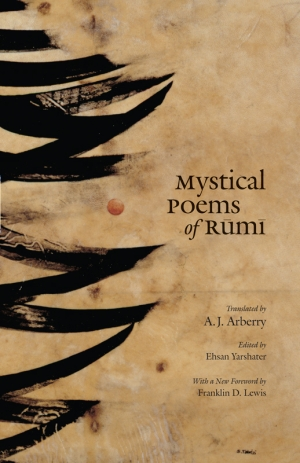 Mystical Poems of Rumi, trans by A.J. Arberry