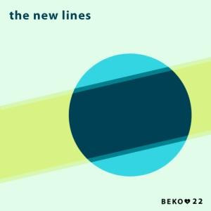 The New Lines - Beko 22