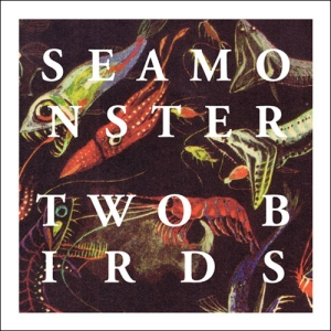 Seamonster - Two Birds 300x300