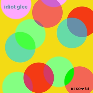 Idiot Glee - Beko 35