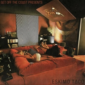 Get Off the Coast Presents ESKIMO T∆CO