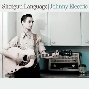 Shotgun Language - Johnny Electric