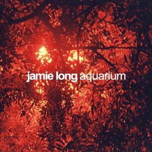 Jamie Long - Aquarium