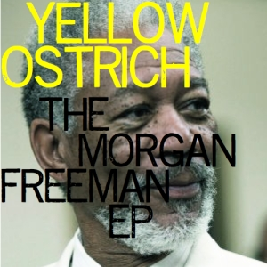 Yellow Ostrich - The Morgan Freeman EP